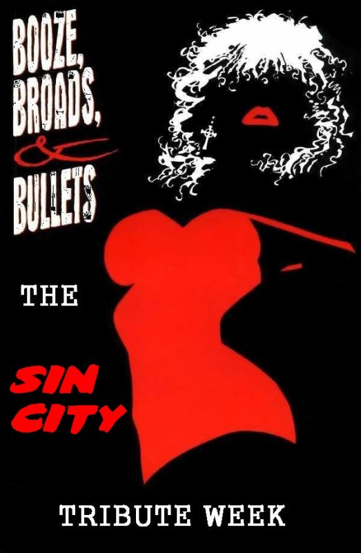 Booze, Broads & Bullets - The Sin City Tribute Week (Prologue - Part 2)