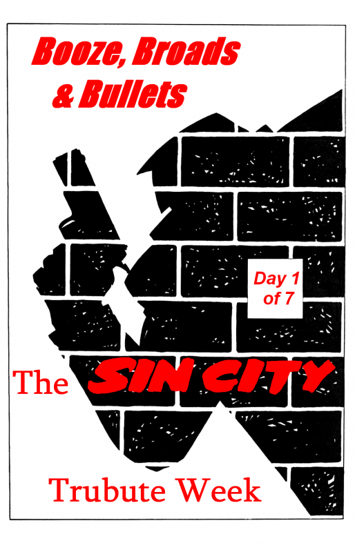 Booze, Broads & Bullets - The Sin City Tribute Week (Day 1 of 7)