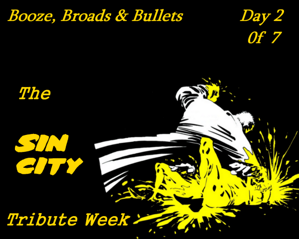 Booze, Broads & Bullets - The Sin City Tribute Week (Day 2 of 7)