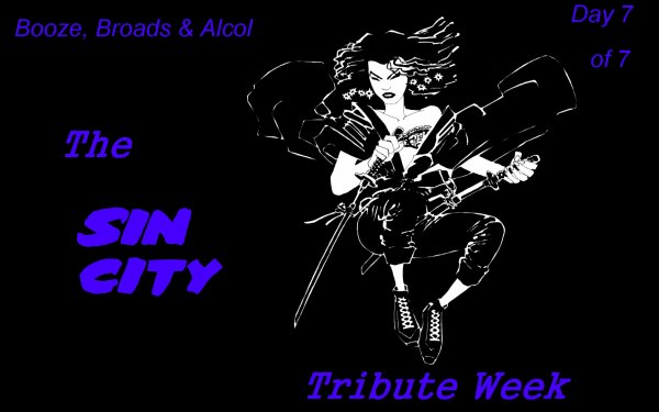 Booze, Broads & Bullets - The Sin City Tribute Week (Day 7 of 7)