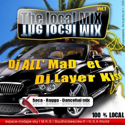 THE LOCAL MIX Vol.1 By Dj ALL'MaD & Dj Layer Kiss