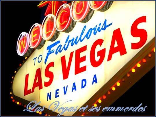 Mini-fiction ;  Las Vegas et ses emmerdes. [7/12]