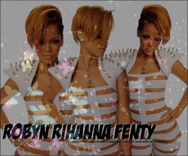 Bienvenue sur ta source consacrée a Robyn Rihanna Fenty .