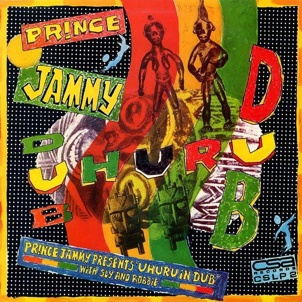 """PRINCE JAMMY With SLY & ROBBIE & BLACK UHURU  """"UHURU IN DUB"""""""