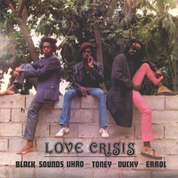 "BLACK UHURU - ""LOVE CRISIS"" (ORIGINAL JAMAICAN MIX - 1977)"