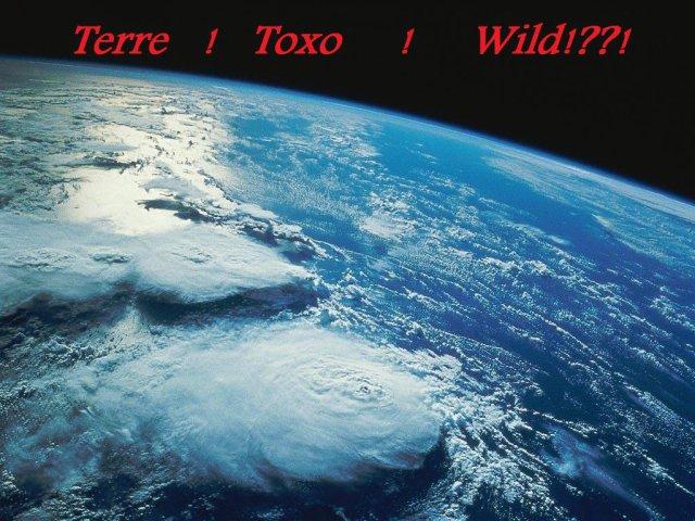 Terre, source de vie(TerreToxoWild)