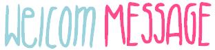 ♦ Welcom Message ♦