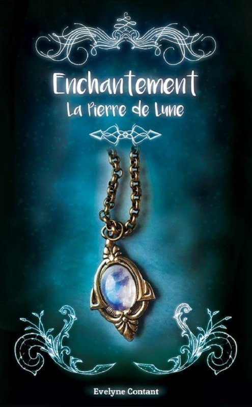 Enchantement, Tome 1 : La Pierre de Lune.
