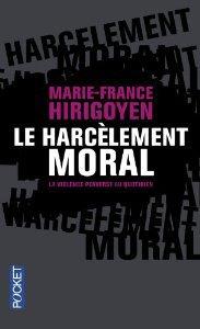 Marie France Hirigoyen    -    Le harcelement moral, la violence perverse au quotidien