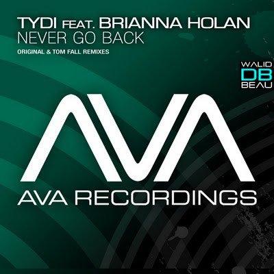 tyDi feat Brianna Holan (Tom Fall remix) / Never Go Back  (2011)