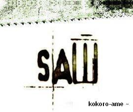 Saw ~