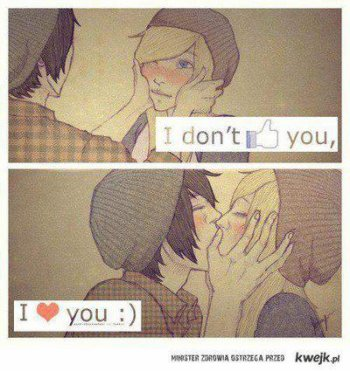 I don't Like you, I love U ♥