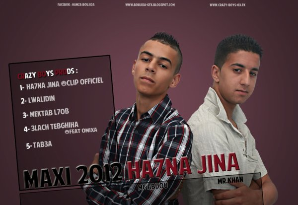 Mc AbDou & Mr Khan [CraZy BoYs] MaXi [Ha7Na JiNa]