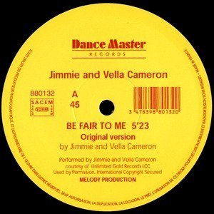 JIMMIE AND VELLA CAMERON - Jimmie And Vella Cameron - Be Fair To Me