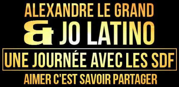 Alexandre le grand & Jo latino ( une journée avec les SDF ) Aimer c'est Savoir partager