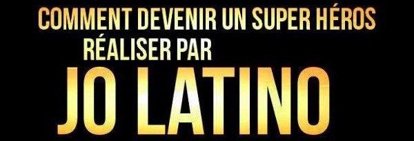 Comment devenir un Supers Héros ( Réaliser Par Jo latino )