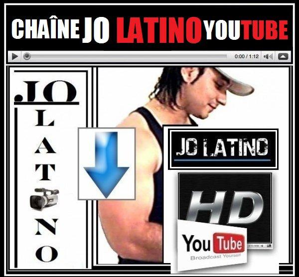Chaîne Jo latino YouTube (100%CLASSE)