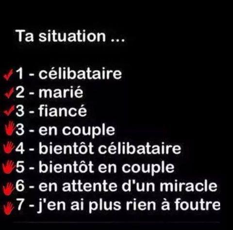 Ta situation...