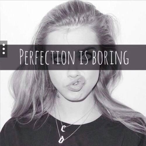 Etre parfait ne sert à rien, ...