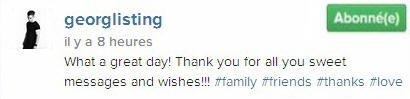 Instagram Georg Listing : Quelle super journée! Merci à tous pour tous vos messages!!! #famille #amis #merci #amour