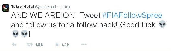 Twitter Tokio Hotel : ET NOUS SOMMES LA! Tweetez #FIAFollowSpree et suivez nous pour que l'on vous suive! Bonne chance!