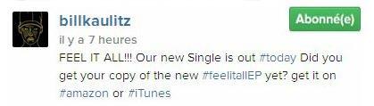 Instagram Bill kaulitz :  FEEL IT ALL!!! Notre nouveau single sort  #aujourd'hui