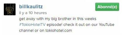 Instagram Bill Kaulitz : Partez en ballade avec mon grand frère dans l'épisode de #TokioHotelTV! de cette semaine!
