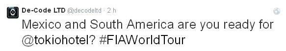 Twitter De-Code LTD : Mexique et l'Amérique du Sud êtes-vous prêts pour @tokiohotel? #FIAWorldTour