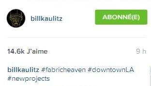 instagram Bill kaulitz : #paradisdutissu#centrevilleLA #newprojets