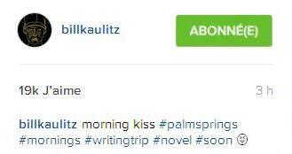 Instagram     billkaulitz : bisous du matin #palmsprings #matins #voyage pour l'écriture #roman #bientôt 😝