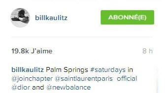 Instagram     billkaulitzPalm Springs #dimanche en @joinchapter @saintlaurentparis_official @dior et @newbalance