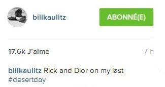 Instagram  billkaulitz Rick et Dior pour ma dernière #journéedansledésert