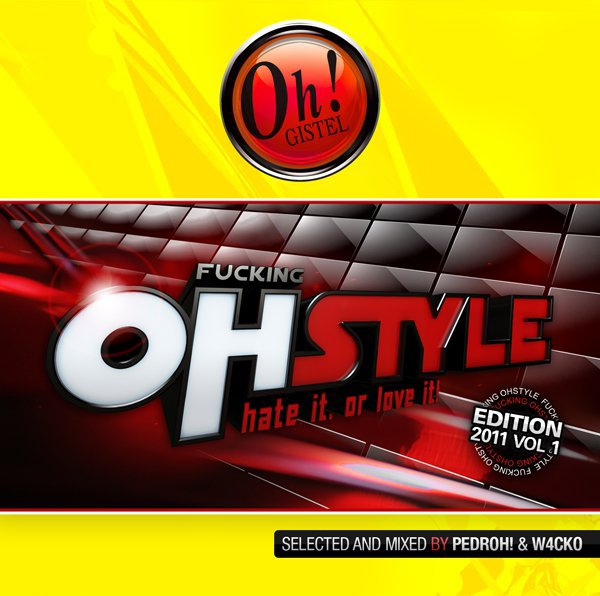 """""""Fucking Ohstyle 2011"""" Selected & mixed by Pedroh! & W4cko"""
