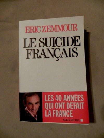 Le suicide français, par Eric Zemmour