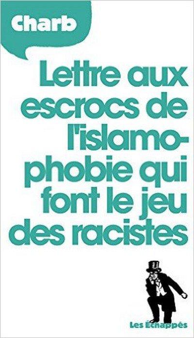 Lettre aux escrocs de l'islamophobie...