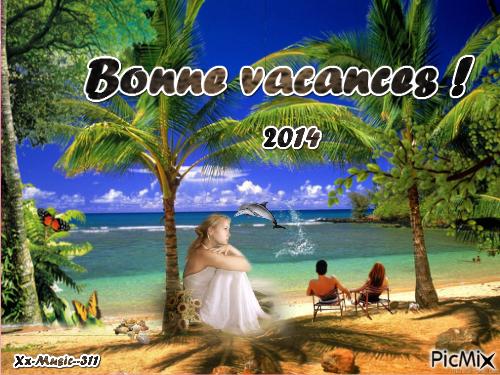 Bonne vacances ! :)