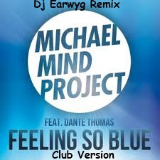 Remiix Dj Earwyg Mickael Mind Feeling So Blue Club Version  (2012)