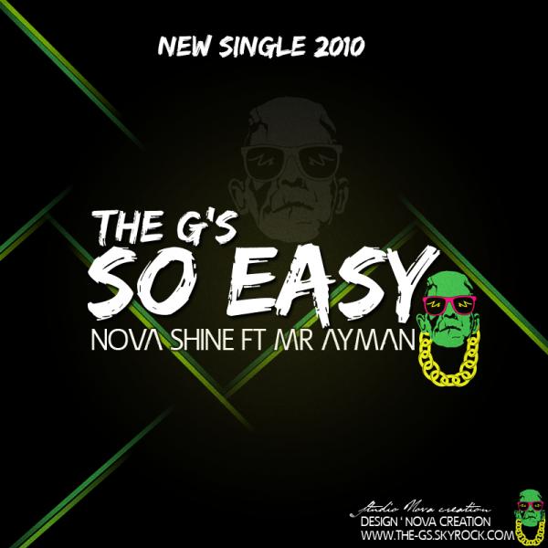 """LE NOUVEAU SINGLE DU GROUPE """" THE G'S """" ET SORTI  """" SO EASY """"   NOVA SHINE ET MR AYMAN"""