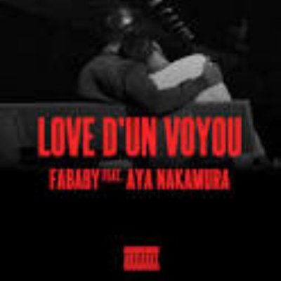 Love D'Un Voyou de Fababy Feat. Aya Nakamura sur Skyrock