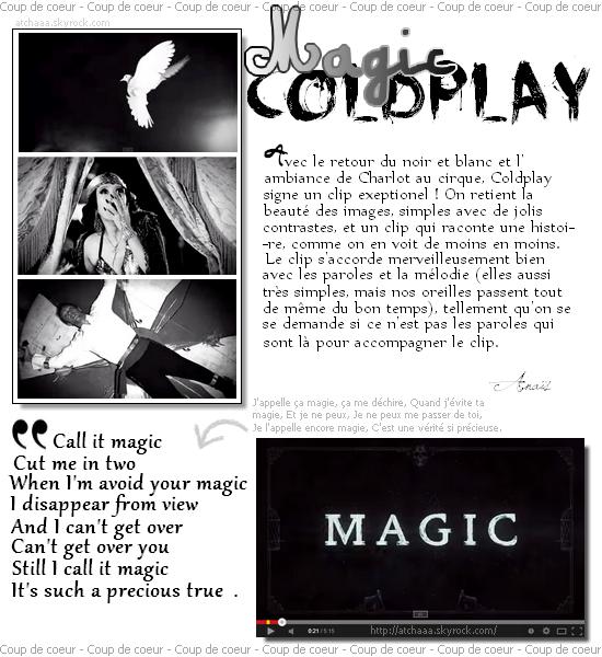 « Je crois toujours en la magie ». Coldplay, Magic.