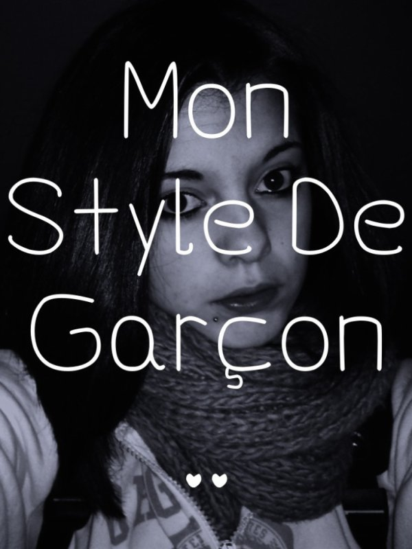Mon Style De Garçon..❤️❤️