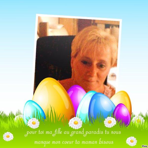 bonne fête de pâques au grand paradis  pour toi mon coeurs tu mes manque je t'aime ma fille ta maman qui t'aime