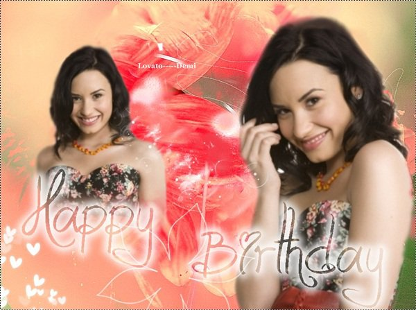 Happy Birthday!!! Lovato-----Demi