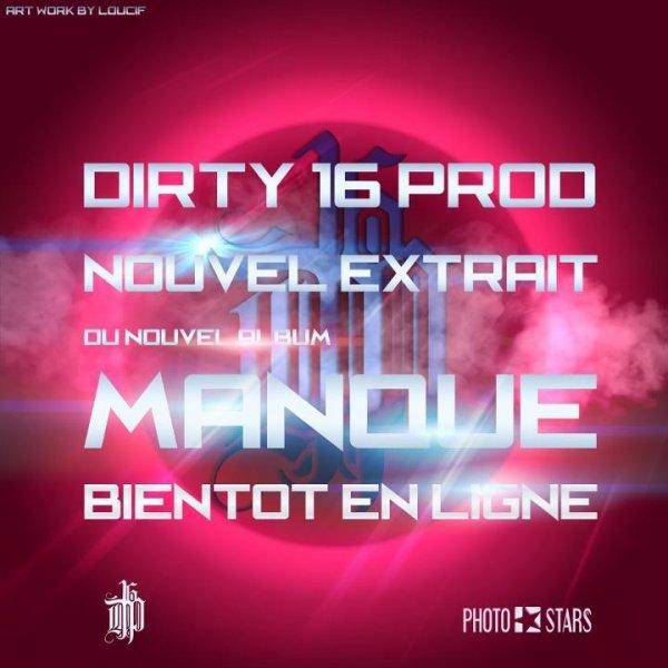 Dirty 16 Prod - Manque - Bientôt - artwork by loucif