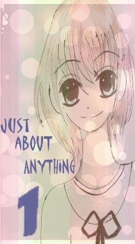 Voilà en exclu l'affiche de Just about anything (dessinée par Moi ^^)