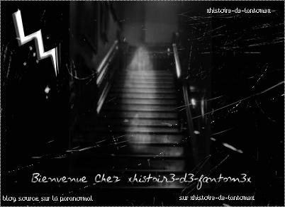 Bienvenue Chez xhistoir3-d3-fantom3x