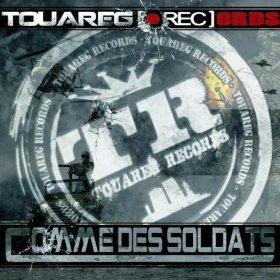 "STREET ALBUM DU COLLECTIF TOUAREG RECORDS""COMME DES SOLDATS"" SORTIE DIGITALE LE 29 AVRIL( iTUNES, AMAZON, etc..)...ÇA ARRIVE EN FORCE - 17 TITRES - 100% INDEPENDANT"
