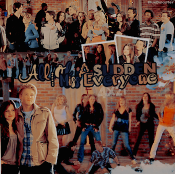 ♦ Bluedisaster » One Tree Hill, All Of A Sudden I Miss Everyone  → Création • Décoration • Inspi Déco