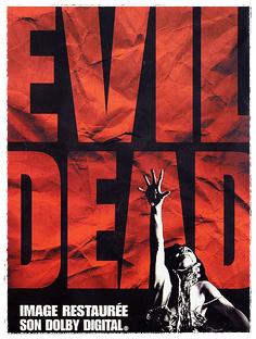 EVIL DEAD Sam Raimi, 1983