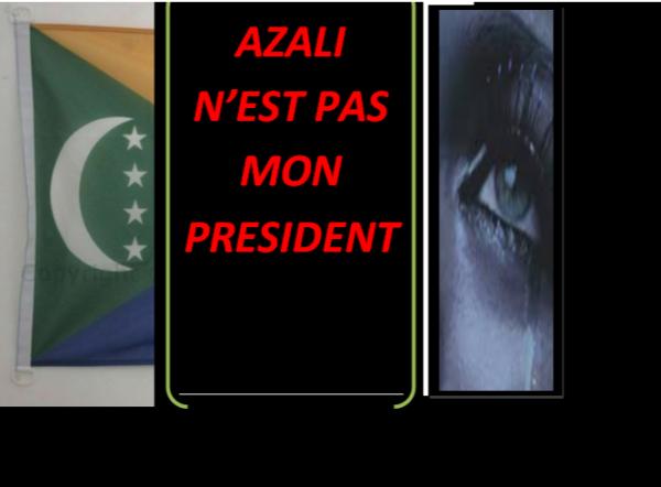AZALI N'EST PAS MON PRESIDENT, IL EST MON BOURREAU